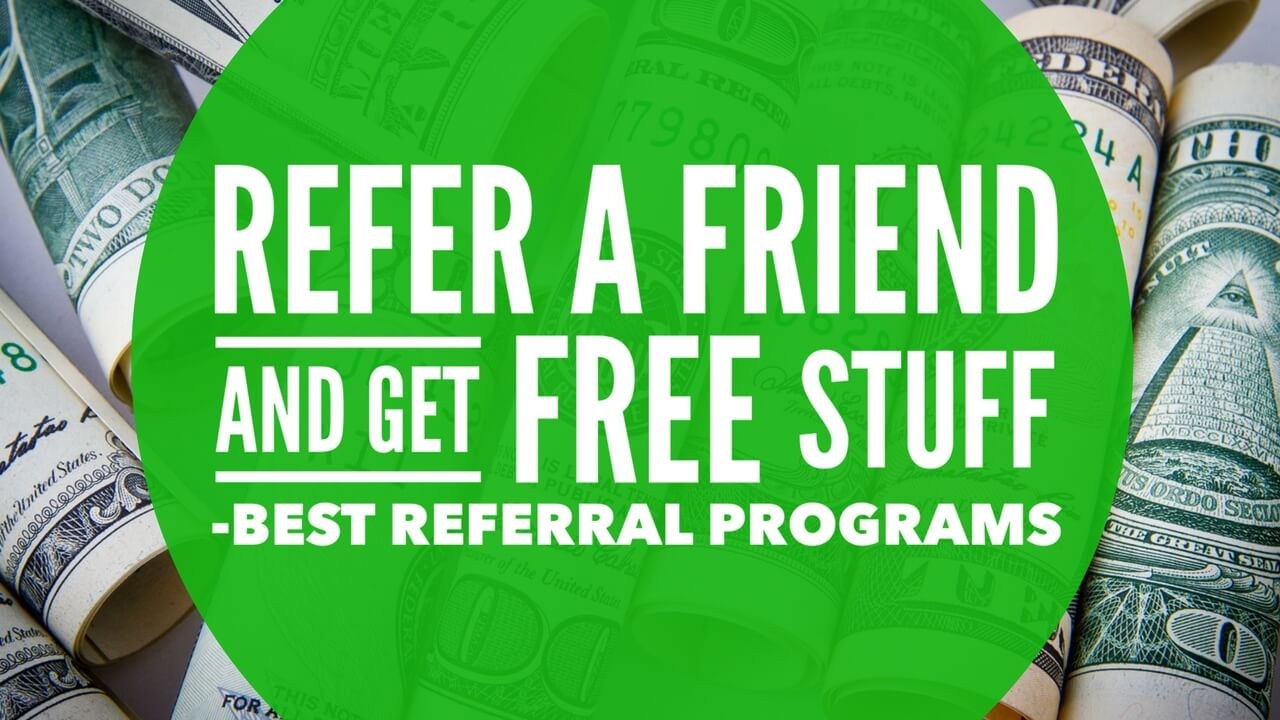 Refer A Friend and Get Free Stuff Cool Referral Programs