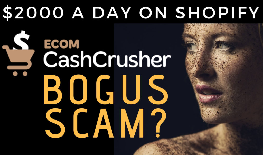 Ecom Cash Crusher 2000 A Day From Shopify Or Scam