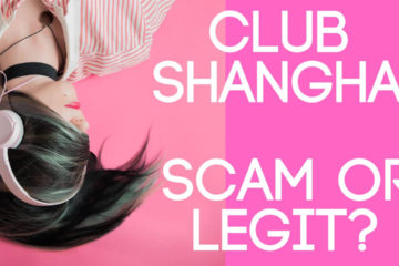 Is Club Shanghai a scam or legit- 365 Review