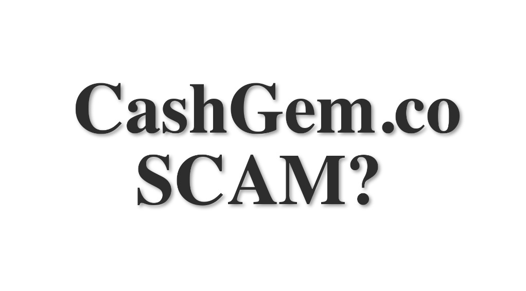 CashGem Review SCAM or LEGIT