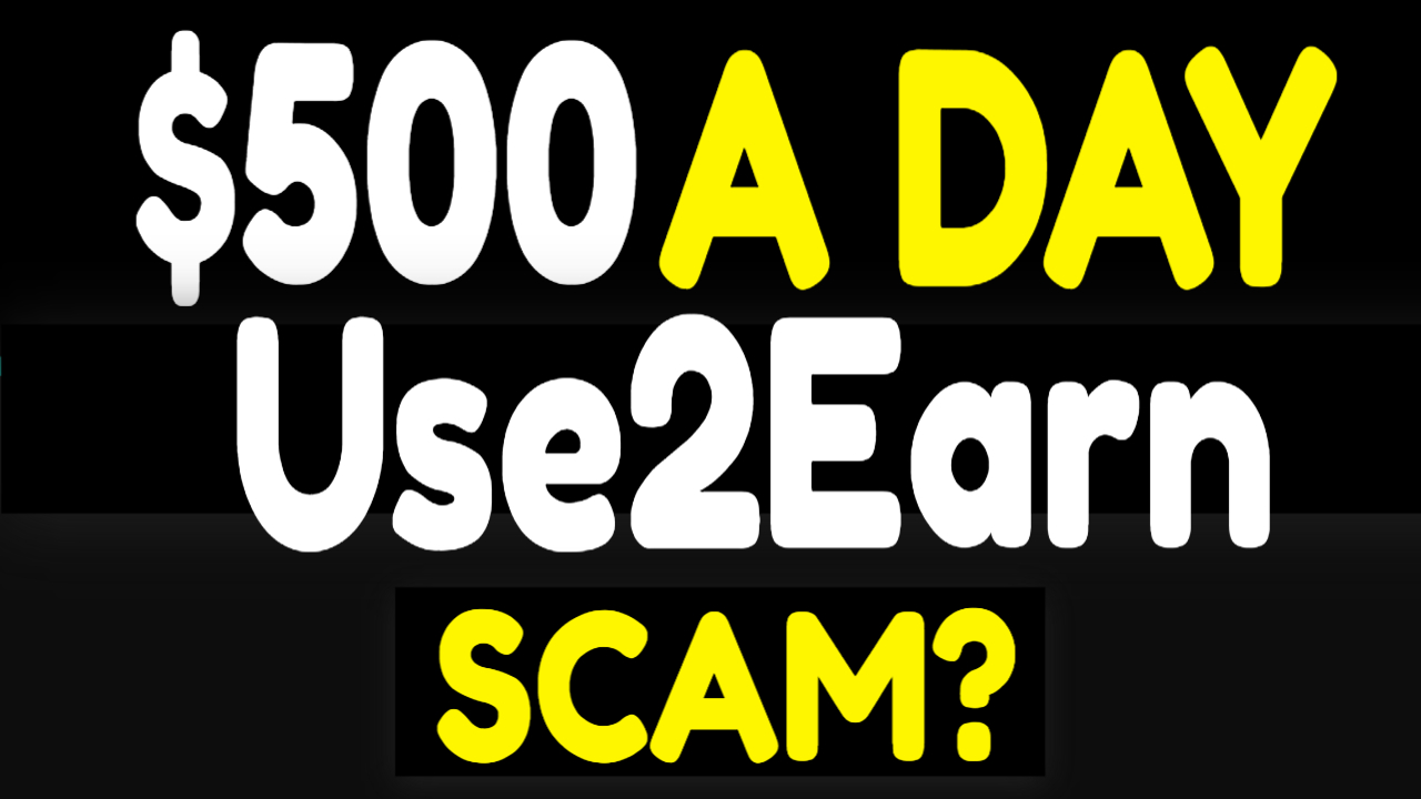 USE2Earn Reviews SCAM